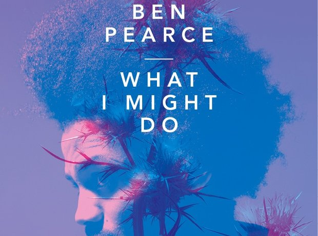 Ben Pearce - 'What I Might Do' artwork