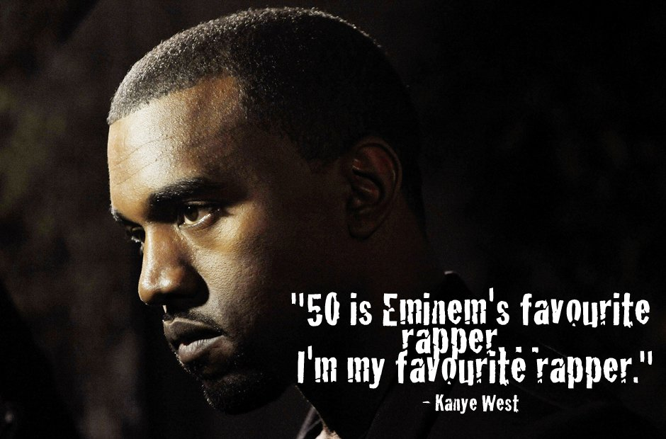 """Kanye West Quote: """"50 is Eminem's favourite rapper… I'm my ..."""