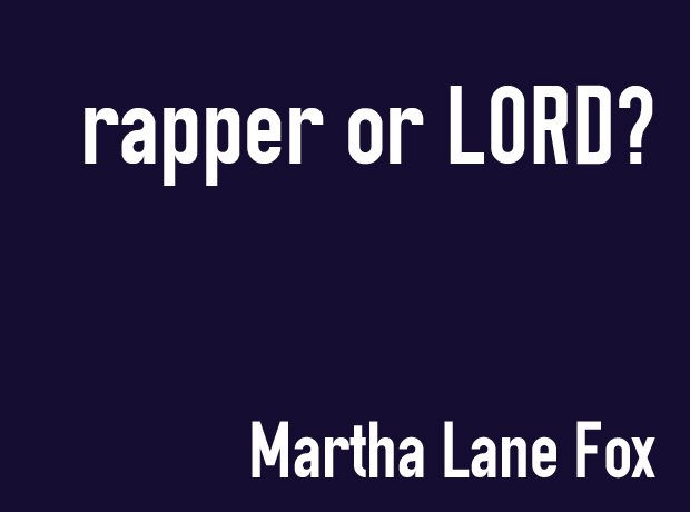 Rapper or Lord