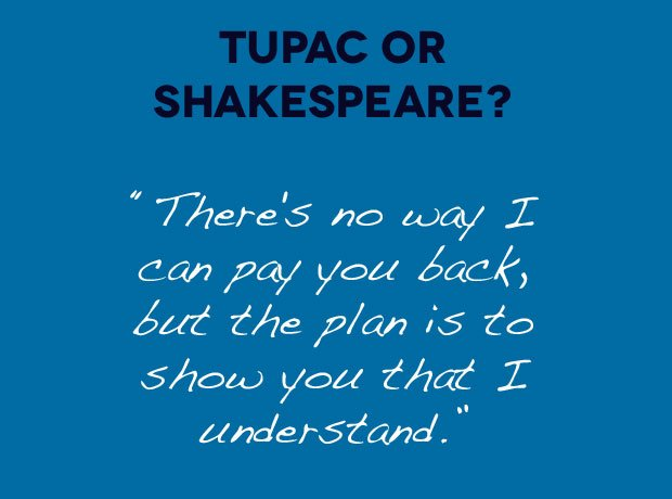 Tupac Or Shakespeare quote