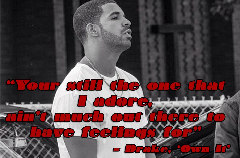 60 Drake Lyrics That Will Give You All The Feels Capital XTRA Custom Drake Song Quotes