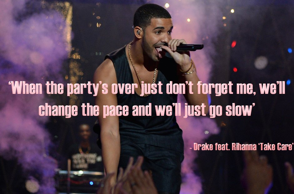 60 Drake Lyrics That Will Give You All The Feels Capital XTRA Beauteous Drake Song Quotes