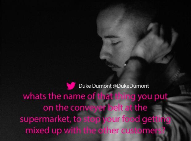 Duke Dumont Twitter supermarket
