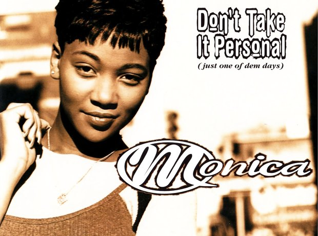 Monica - 'Don't Take It Personal (Just One Of Dem