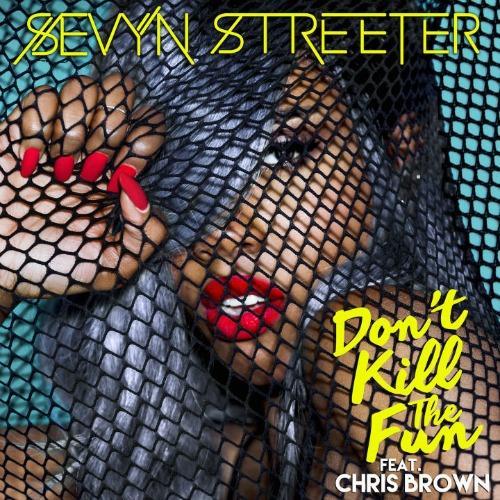 Sevyn Streeter Don't Kill The Fun